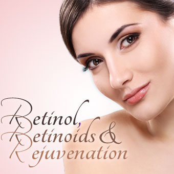 Retinol, Retinoids and Rejuvenation