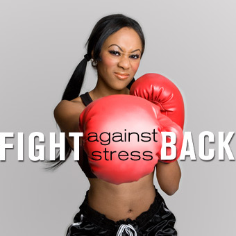 Fight Back Against Stress