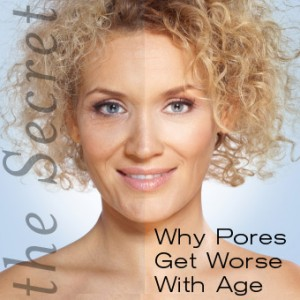 The Secret: Why Pores Get Worse With Age