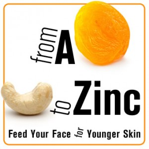 From A to Zinc: Feed Your Face for Younger Skin