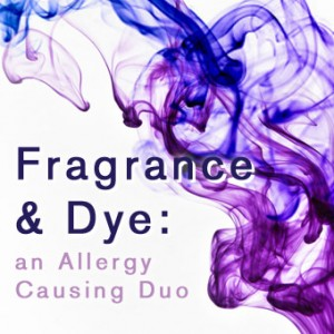 Fragrance & Dye: an Allergy Causing Duo
