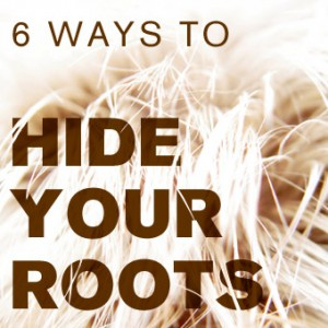 6 Ways to Hide Your Roots