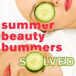 Summer Beauty Bummers — Solved