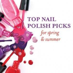 Top Nail Polish Picks for Spring and Summer