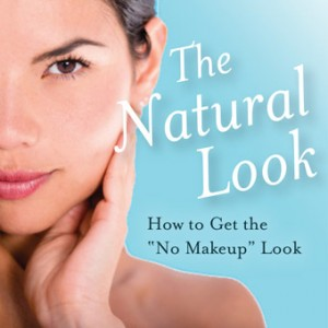 "The Natural Look: How to Get the ""No Makeup"" Look while Wearing Makeup"