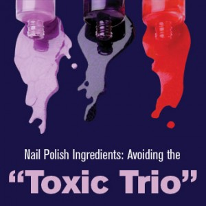 "Nail Polish Ingredients: Avoiding the ""Toxic Trio"""
