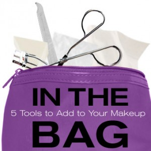 In the Bag: 5 Makeup Tools to Add to Your Bag