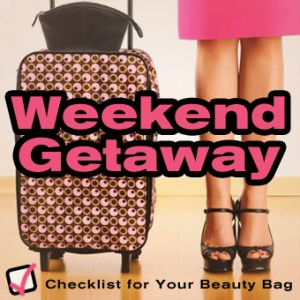 Weekend Getaway - Checklist for Your Beauty Bag