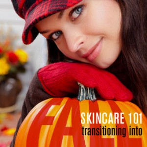 Skincare 101: Transitioning into Fall