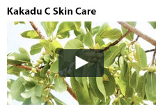 Kakadu C Skin Care Video
