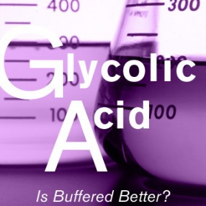 Glycolic Acid: Is Buffered Better?