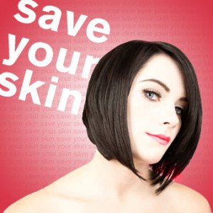 Save your Skin – Do's and Don'ts