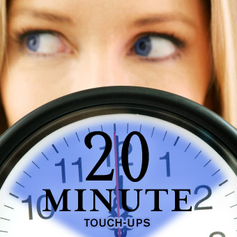 20 Minute Touch-Ups