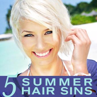 5 Summer Hair Sins