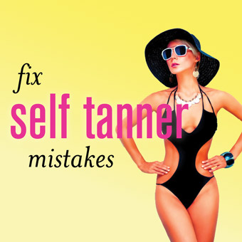 Fix Self Tanner Mistakes
