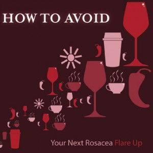 Avoid Your Next Rosacea Flare-Up
