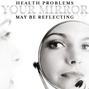 Health Problems Your Mirror May Be Reflecting