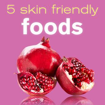 Skin Friendly Foods