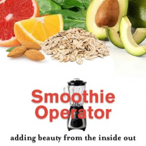 Smoothie Operator: Adding Beauty From The Inside Out