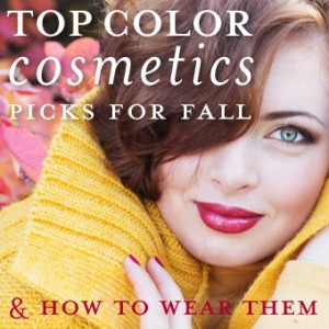 Top Color Cosmetics Picks for Fall and How To Wear Them