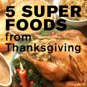 Five Super Foods from the Thanksgiving Table to Improve Your Skin and Body
