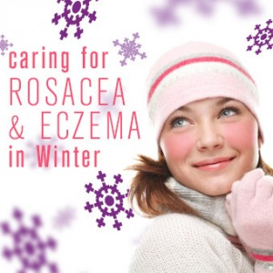 Best Tips for Caring for Rosacea & Eczema in Winter