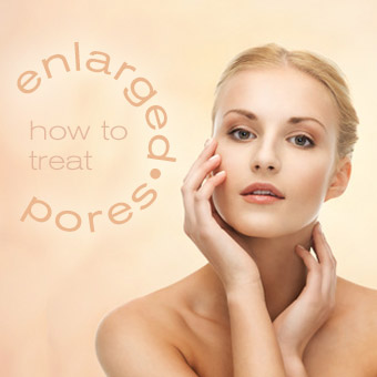 Treat Enlarged Pores